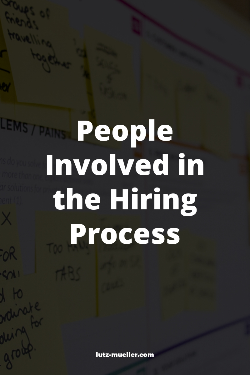 People Involved in the Hiring Process