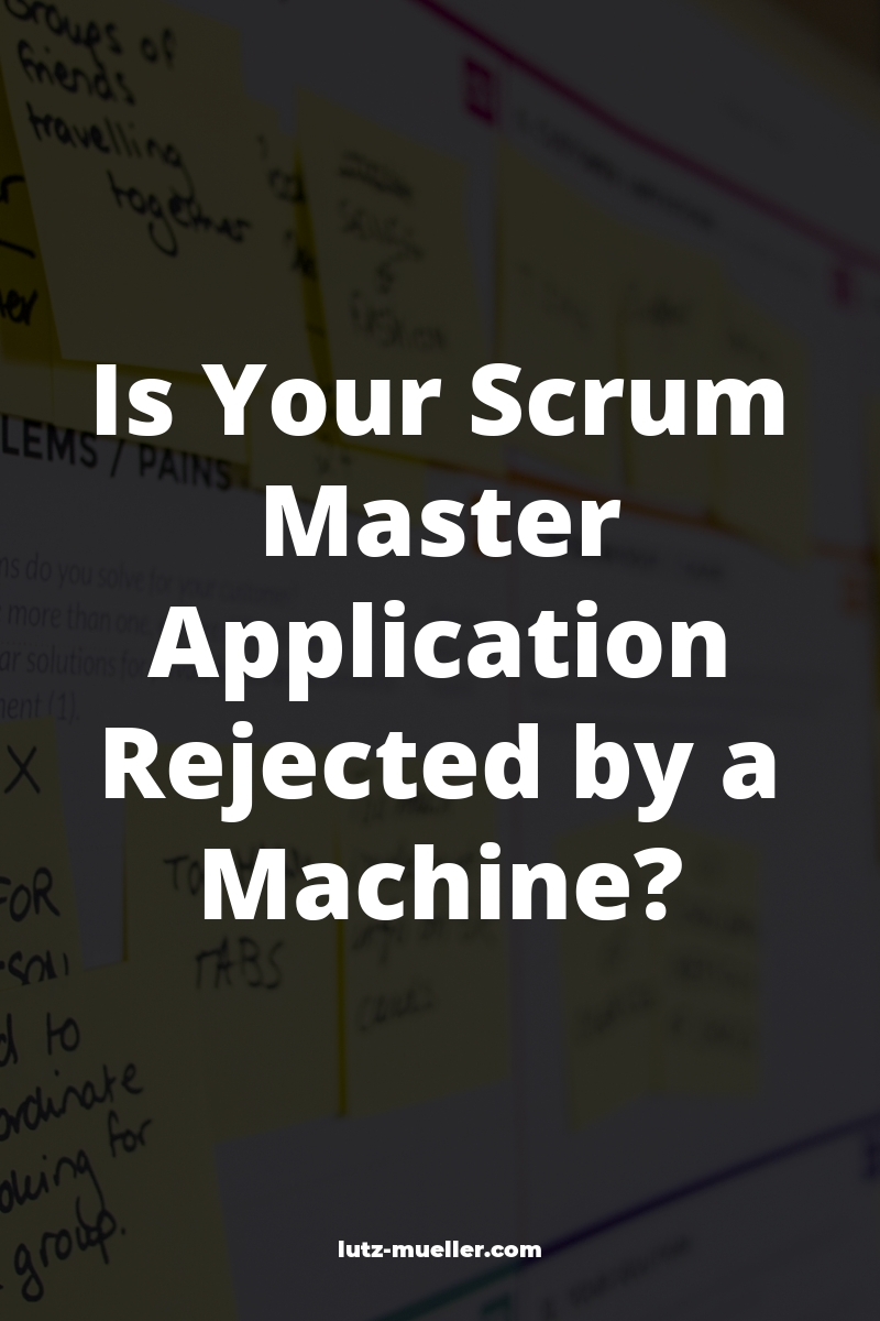 Is Your Scrum Master Application Rejected by a Machine?