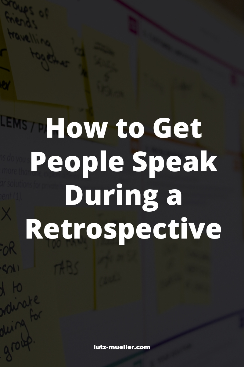 How to Get People Speak During a Retrospective