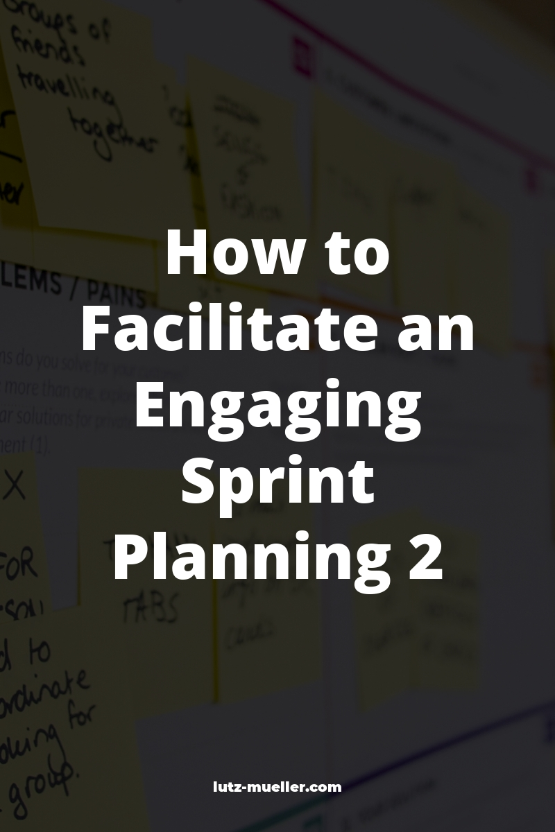 How to Facilitate an Engaging Sprint Planning 2
